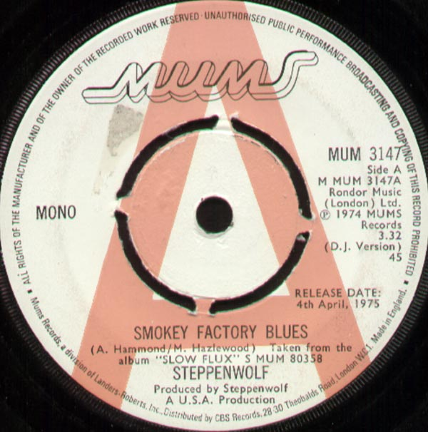 STEPPENWOLF - Smokey Factory Blues 3:32/a Fool's Fantasy 3:38