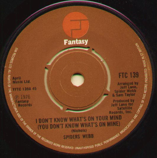 Spiders Webb - I Don't Know What's On Your Mind (you Don't Know What's On Mine)